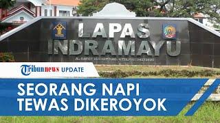 Dituding Jadi Mata-mata Polisi, Seorang Tahanan Kasus Narkoba di Indramayu Tewas Dikeroyok