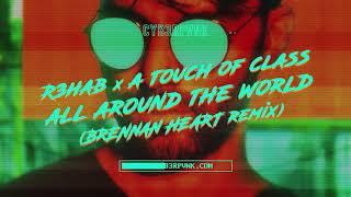 R3HAB x A Touch Of Class - All Around The World (La La La) (Brennan Heart Remix)
