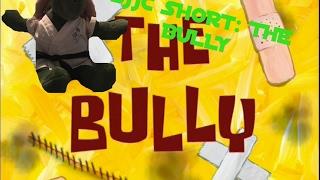 BJJC SHORT: THE BULLY