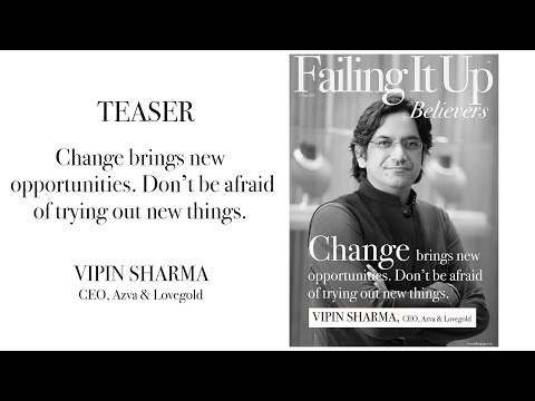 Change brings new opportunities | Vipin Sharma | CEO, Azva & LoveGold