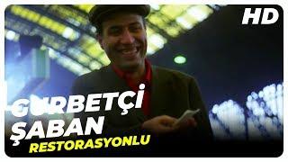 Gurbetçi Şaban   Türk Filmi HD (RESTORASYONLU)