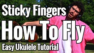 Sticky Fingers   How To Fly   Ukulele Tutorial   Chords, Strumming Pattern, Tabs