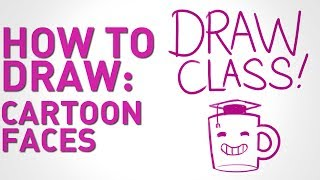 How To Draw Cartoon Faces - DRAW CLASS