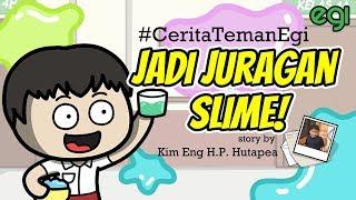 JADI JURAGAN SLIME #ceritatemanegi by Kim Eng H. P. Hutapea