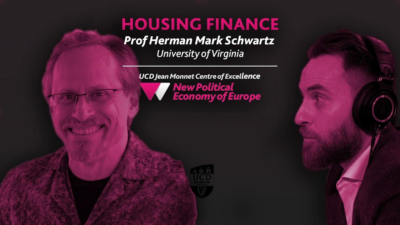 Real Estate Financing – Herman Mark Schwartz|New Political Economy of Europe Podcast (S01E04)