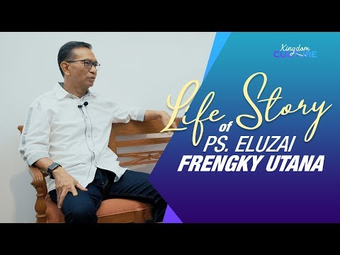 Kingdom Culture - Life Story of Ps. Frengky Utana