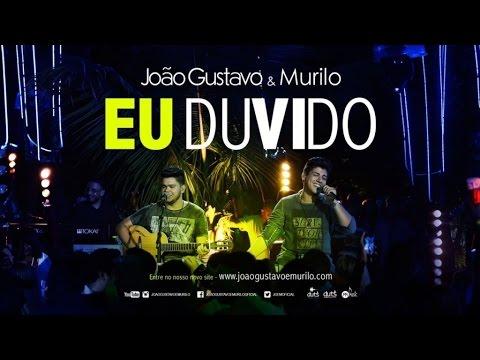 João Gustavo e Murilo - Eu Duvido