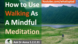 How to Use Walking as a Mindful Meditation  Ask Dr. Anna  S.2.E.31