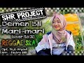 Download Lagu SHR Project - Demen Bli Mari-mari cover  Reggae Ska Version Mp3 Free