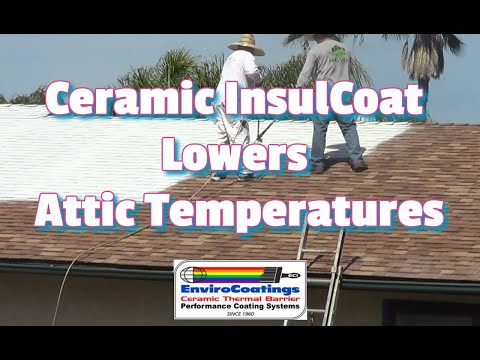 Ceramic InsulCoat Roof - Cool Roof that Reduces Attic Temperatures