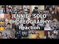 "JENNIE - 'SOLO' CHOREOGRAPHY ""Reaction Mashup"""