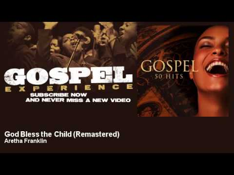 Aretha Franklin - God Bless the Child - Remastered