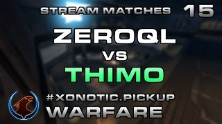 ZeRoQL vs Thimo #15 - warfare (28/09/2015)