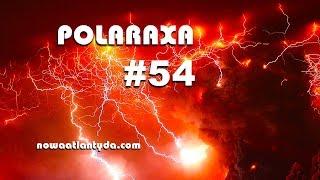 Polaraxa 54 – Kosmiczny poker, Sunspot, czerwona jałówka i airship nad Aurorą