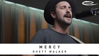 RHETT WALKER - Mercy: Song Session