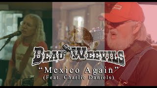 Mexico Again - Beau Weevils Feat. Charlie Daniels (Official Video)