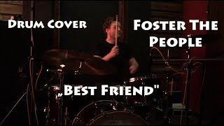 Foster The People   Best Friend   Drum Cover