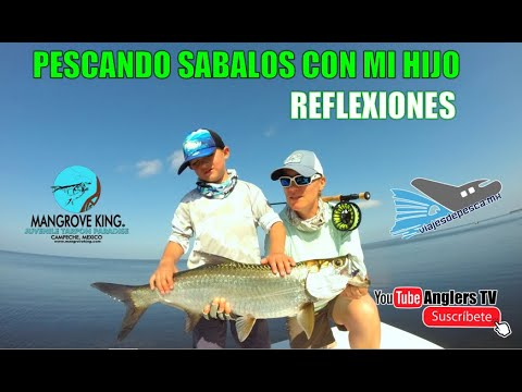 Pescando Sábalos con mi hijo, REFLEXIONES / Mangrove King Fishing Lodge