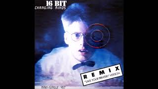 16 Bit - Changing Minds (Remix ''Save Your Printer!'' Version) 1987