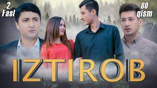 Iztirob (O'zbek serial) I Изтироб (Ўзбек сериал) 80 - Qism 2-Fasl