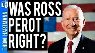 What Ross Perot Got Right that the Corporate Media Won't Tell You!