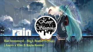 [Nightcore] - Rae Sremmurd - Black Beatles (Lyrics)(Anevo x Kiso ft. Kayla Remix)