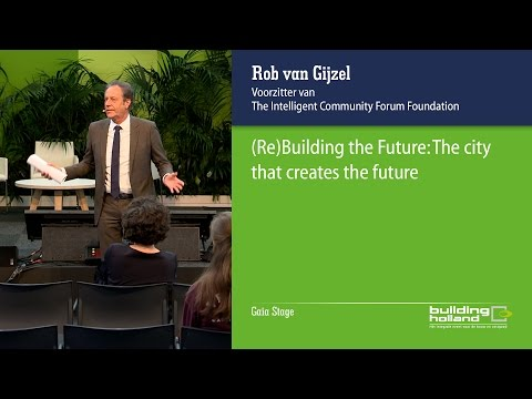 (Re)Building the Future: the city that creates the future - Gaia Rob van Gijzel