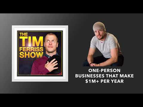 One Person Businesses That Make $1M+ Per Year | The Tim Ferriss Show (Podcast)