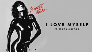 "Ciara   ""I Love Myself"" Ft Macklemore"