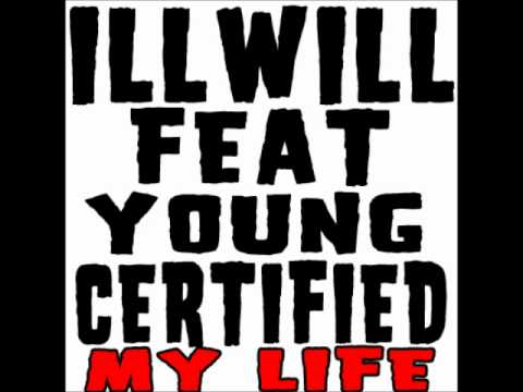 ILLWILL- My Life feat. Young Certified (prod.byoneS) 2011