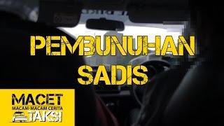 Download Video PEMBUNUHAN SADIS - Macam-macam Cerita Taksi MP3 3GP MP4