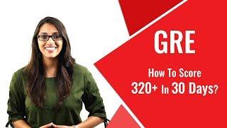 GRE Prep: How To Score 320+ in GRE in 30 Days || LEGITWITHDATA