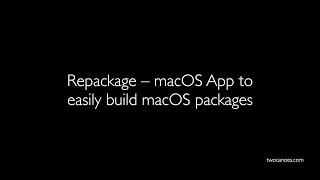 Repackage – MacOS App To Easily Build MacOS Packages