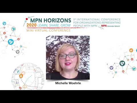 Welcome to MPN Horizons 2020 & MPNAN Update - Michelle Woehrle