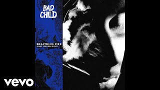 BAD CHILD   Breathing Fire (Blake Skowron Remix  Audio)
