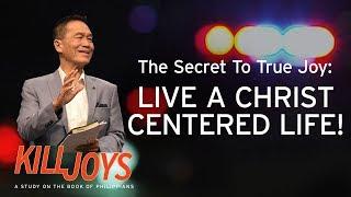 The Secret To True Joy: Live A Christ-Centered Life! - Peter Tan-Chi - KillJoys