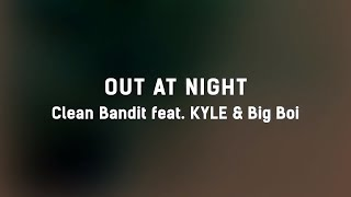 🌙  Clean Bandit - Out at Night (ft. KYLE & Big Boi) (Lyrics) 🌙