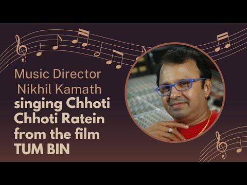 Music Director Nikhil Kamath (Nikhil-Vinay) singing Chhoti Chhoti Ratein from the film TUM BIN