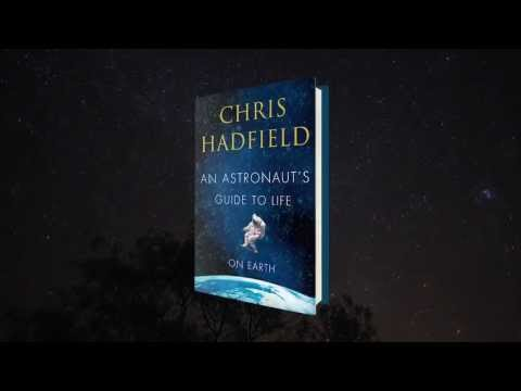 Chris Hadfield Book Announcement: An Astronaut's Guide to Life on Earth
