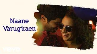 OK Kanmani - Naane Varugiraen Lyric Video | A.R. Rahman, Mani Ratnam