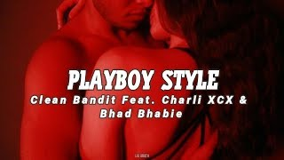 Clean Bandit feat. Charli XCX & Bhad Bhabie - Playboy Style (Español/Lyrics)