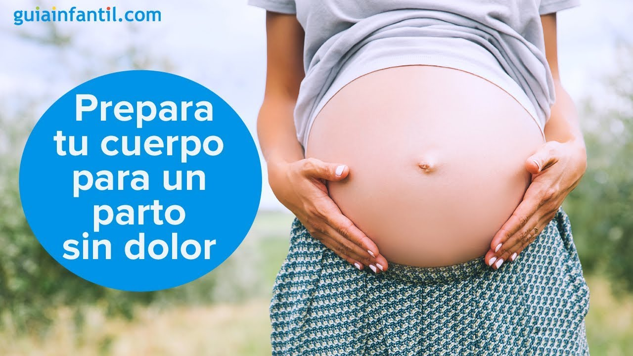 Cómo preparar el cuerpo para tener un parto sin dolor | #ConectaConTuHijo