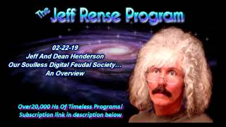 Jeff and Dean Henderson - Our Soulless Digital Feudal Society…An Overview