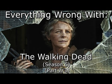 Everything Wrong With: The Walking Dead | Season 5 | Part 2/3