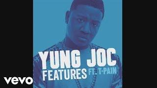 Yung Joc - Features (Audio) ft. T-Pain