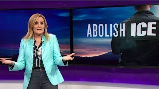 Abolish ICE | May 23, 2018 Act 2 | Full Frontal on TBS - Video Youtube