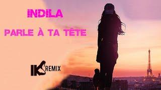 Indila   Parle à Ta Tête (IKS Extended Mix)mp4