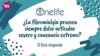 ¿La fibromialgia provoca siempre dolor articular severo y cansancio extremo? - Onelife