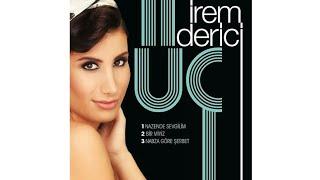 İrem Derici - Nazende Sevgilim