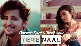 TERE NAAL LYRICS – Tulsi Kumar x Darshan   - YouTube